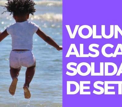 VOLUNTARIAT ALS CAMPS DE SOLIDARITAT DE SETEM