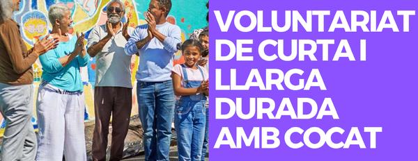 VOLUNTARIAT DE CURTA I LLARGA DURADA AMB COCAT